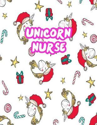 Unicorn Nurse by Campbell Bullock
