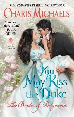 You May Kiss The Duke by Charis Michaels