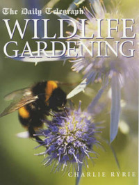 """The """"Daily Telegraph"""" Wildlife Gardening by Charlie Ryrie image"""