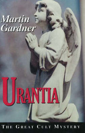 Urantia: The Great Cult Mystery by Martin Gardner image