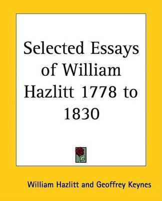 Selected Essays of William Hazlitt 1778 to 1830 by William Hazlitt image