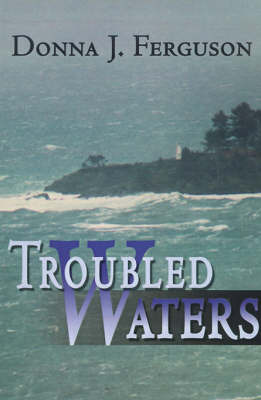 Troubled Waters by Donna J. Ferguson