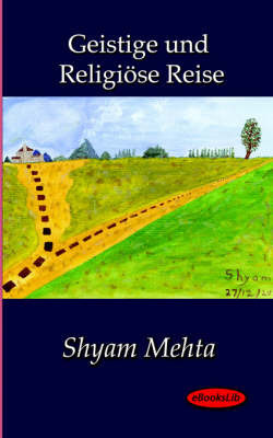 Geistige Und Religiose Reise by Shyam Mehta