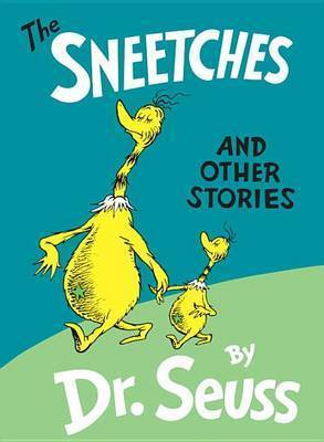Sneetches, the: & Other Stories by Dr Seuss