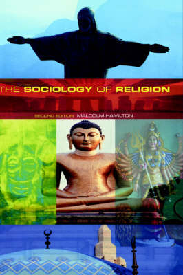 The Sociology of Religion by Malcolm B Hamilton