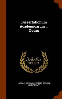 Dissertationum Academicarum ... Decas by Johann Burkhard Mencke image