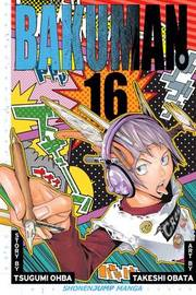 Bakuman., Vol. 16 by Tsugumi Ohba
