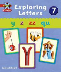 Project X Phonics: Red Exploring Letters 7 by Emma Lynch