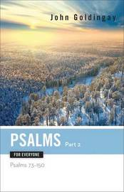 Psalms for Everyone, Part 2 by John Goldingay