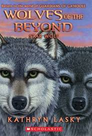 Wolves of the Beyond #6: Star Wolf by Kathryn Lasky image