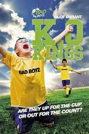 K.O. Kings - They're Fighting for the Cup! by Alan Durant