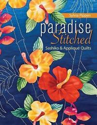 Paradise Stitched-Sashiko & Applique Quilts by Sylvia Pippen image