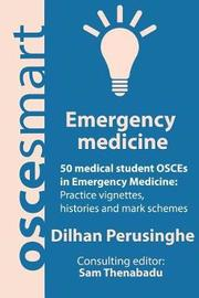 Oscesmart - 50 Medical Student Osces in Emergency Medicine by Dr Dilhan Perusinghe image