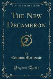 The New Decameron, Vol. 3 (Classic Reprint) by Compton Mackenzie