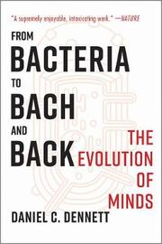 From Bacteria to Bach and Back by Daniel C Dennett