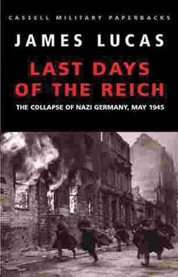 The Last Days of the Reich by James Lucas image
