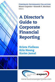A Director's Guide to Corporate Financial Reporting by Krista Fiolleau