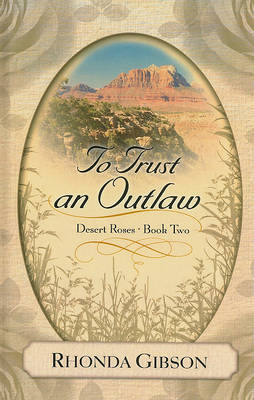 To Trust an Outlaw by Rhonda Gibson