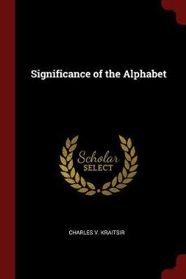 Significance of the Alphabet by Charles V Kraitsir image