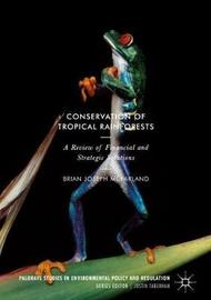Conservation of Tropical Rainforests by Brian Joseph McFarland