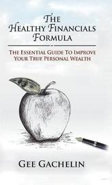 The Healthy Financials Formula by Gee Gachelin