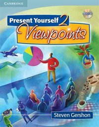 Present Yourself 2 Student's Book with Audio CD: Viewpoints: Level 2 by Steven Gershon