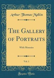 The Gallery of Portraits, Vol. 1 by Arthur Thomas Malkin image