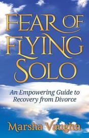 Fear of Flying Solo by Marsha Vaughn