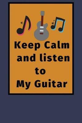 Keep Calm and listen to My Guitar by Lola Yayo