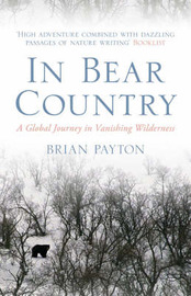 In Bear Country by Brian Payton image