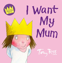 I Want My Mum by Tony Ross image