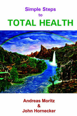 Simple Steps to Total Health by Andreas Moritz image