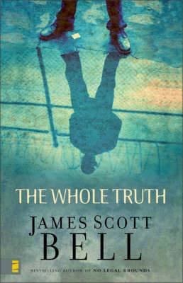The Whole Truth by James Scott Bell image