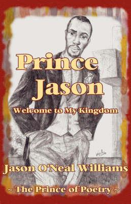 Prince Jason: Welcome to My Kingdom by Jason , O'Neal Williams image