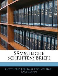 Smmtliche Schriften: Briefe by Gotthold Ephraim Lessing