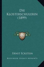 Die Klosterschulerin (1899) by Ernst Eckstein