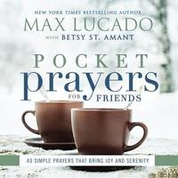 Pocket Prayers for Friends by Max Lucado