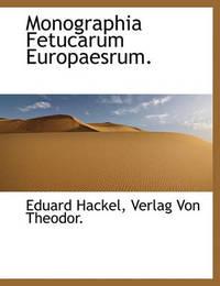 Monographia Fetucarum Europaesrum. by Eduard Hackel