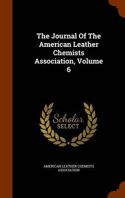 The Journal of the American Leather Chemists Association, Volume 6