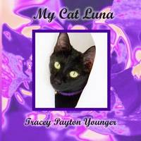 My Cat Luna by Tracey Payton Younger