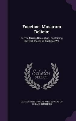 Facetiae. Musarum Deliciae by James Smith
