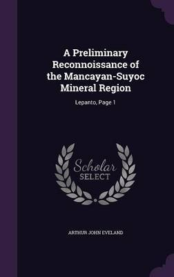 A Preliminary Reconnoissance of the Mancayan-Suyoc Mineral Region by Arthur John Eveland