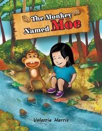 The Monkey Named Moe by Valarrie Harris