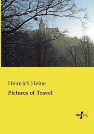 Pictures of Travel by Heinrich Heine