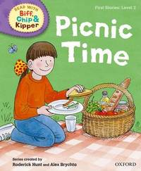 Oxford Reading Tree Read with Biff, Chip and Kipper: First Stories: Level 2: Picnic Time by Cynthia Rider