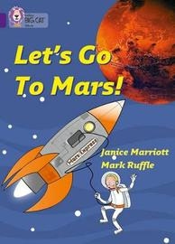 Let's Go to Mars by Janice Marriott