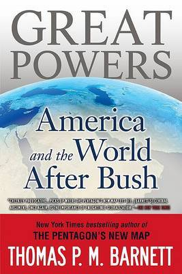 Great Powers by Thomas P M Barnett