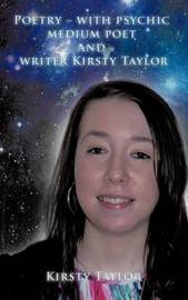 Poetry - with Psychic Medium Poet and Writer Kirsty Taylor by Kirsty Taylor