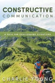Constructive Communication by Charlie Young