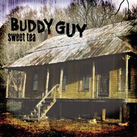 Sweet Tea by Buddy Guy
